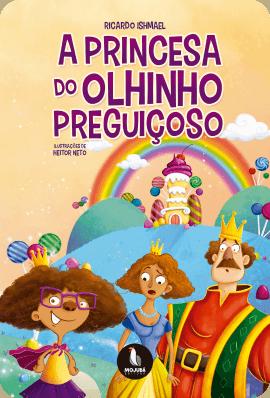 Edição do livro - A Princesa do Olhinho Preguiçoso